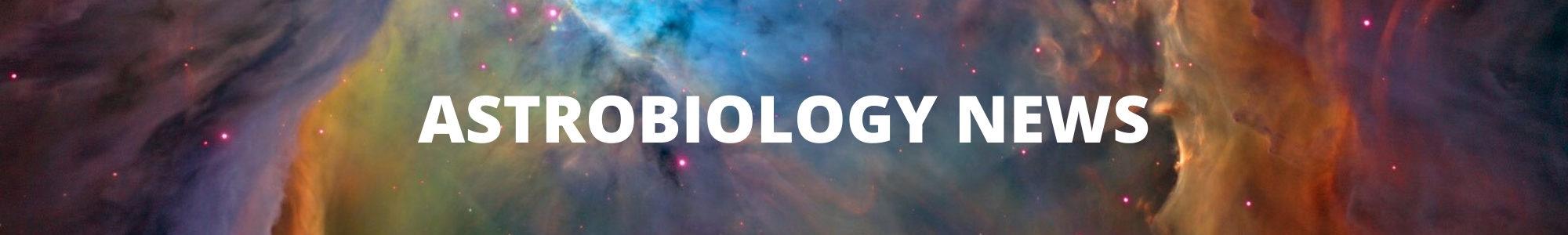 Astrobiology News